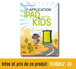 Infos et prix sur le livre Créer une application IPAD pour les kids
